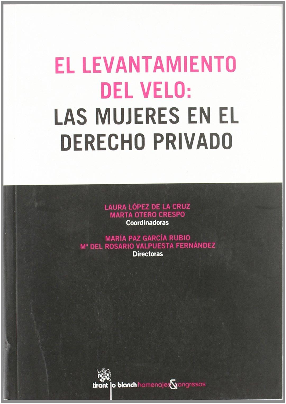 Read Online El Levantamiento del Velo : las Mujeres en el Derecho Privado PDF