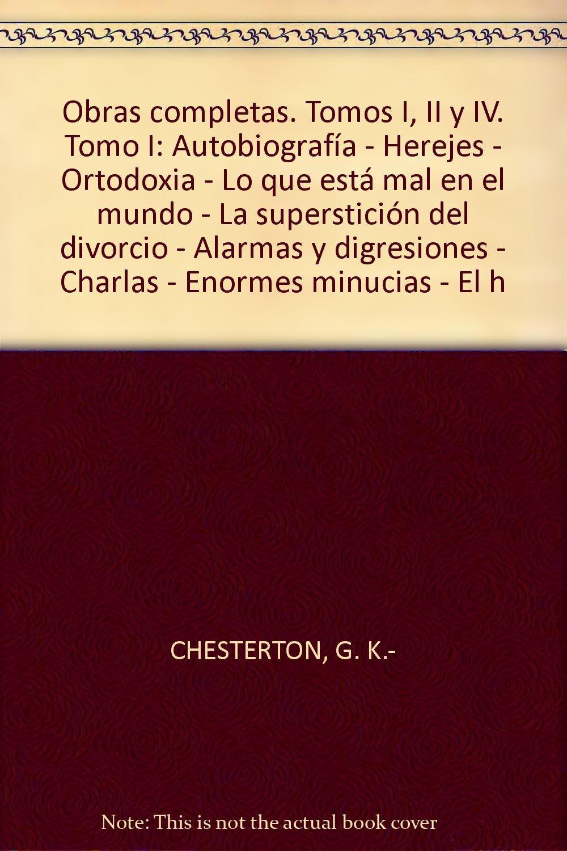 Obras completas. Tomos I, II y IV. Tomo I: Autobiografía ...