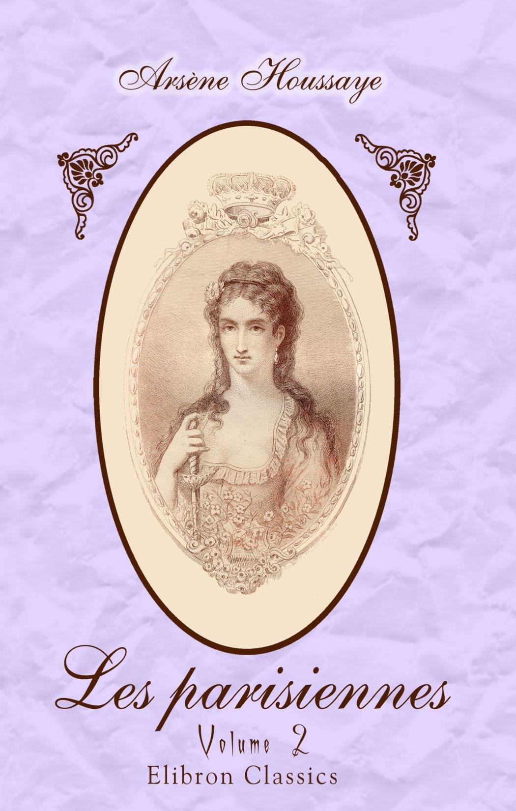 Read Online Les parisiennes: Tome 2: Mademoiselle Phryné. (Les grandes dames) (French Edition) PDF