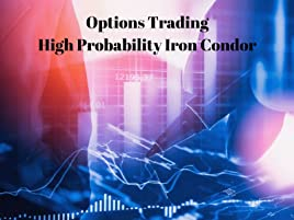Amazon com: Watch Options Trading - High Probability Iron Condor