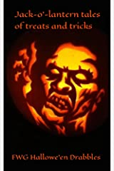 Jack-o'-Lantern Tales of Treats and Tricks: Hallowe'en Drabbles Kindle Edition