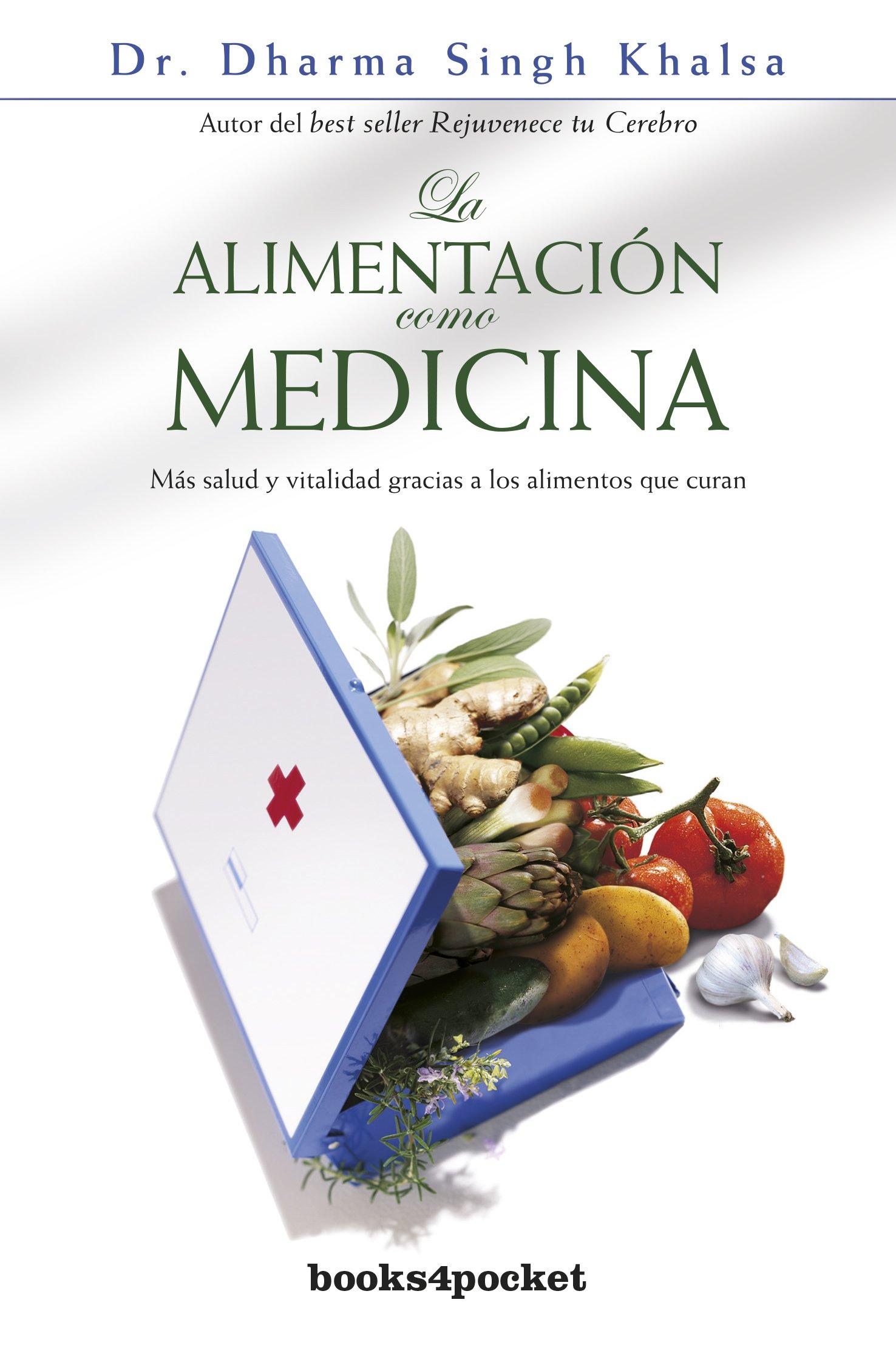 La alimentacion como medicina (Spanish Edition): Khalsa ...