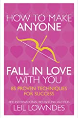 How to Make Anyone Fall in Love With You: 85 Proven Techniques for Success Kindle Edition