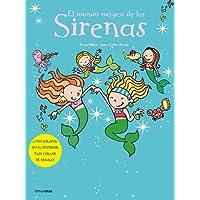 El Mundo Magico De Las Sirenas/ the Magic World of the Little Mermaids