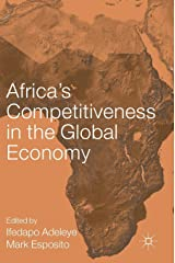 Africa's Competitiveness in the Global Economy (AIB Sub-Saharan Africa (SSA) Series) Hardcover