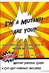 I'm a Mutant! Are You?: A Beginner's Guide to Living with an MTHFR Mutation Kindle Edition