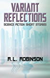 Variant Reflections: Science Fiction Short Stories (Digital Science Fiction Author Collection Book 3)