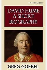 David Hume:  A Short Biography Kindle Edition