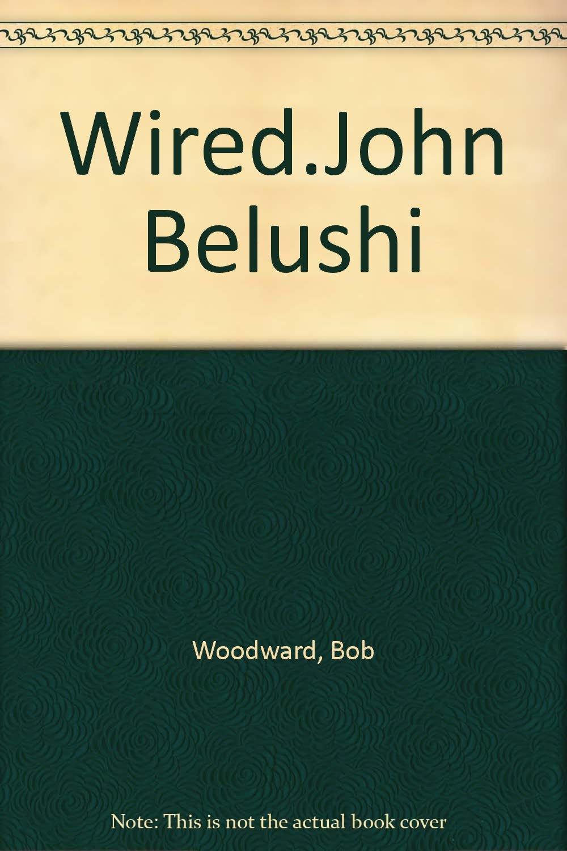 Wired.John Belushi: Amazon.com: Books