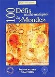 """Affaire de logique. 2, 100 défis mathématiques du """"Monde"""""""