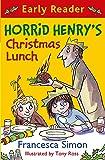 Horrid Henry's Christmas Lunch: Book 29 (Horrid Henry Early Reader)