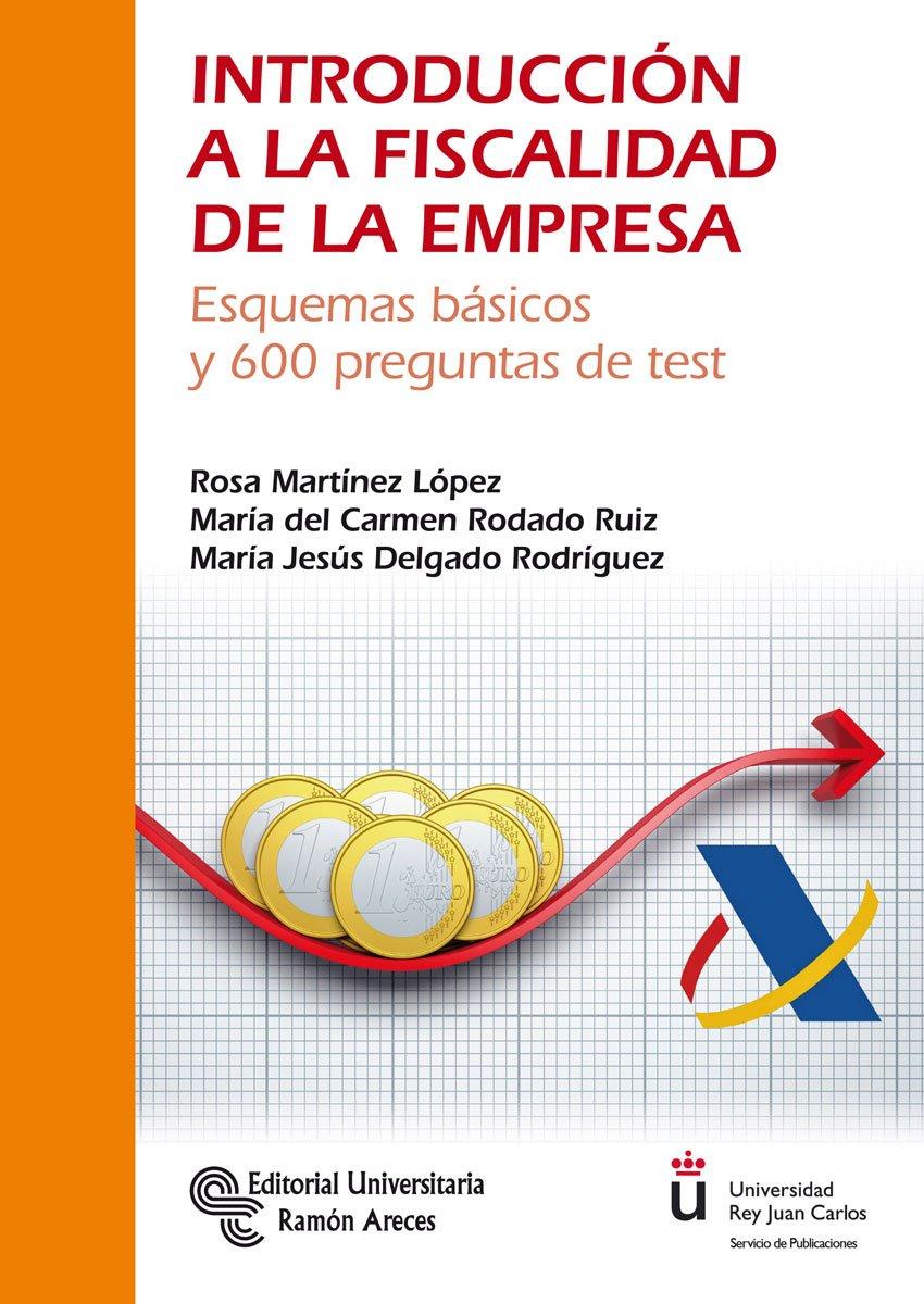 Introducción a la Fiscalidad de la Empresa (Manuales) Tapa blanda – 20 jul 2018 Rosa Martínez López 8499613187 Taxation Grado en ADE