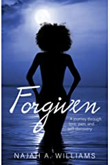 Forgiven: A Journey Through Love, Pain, and Self-Discovery Kindle Edition