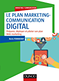 Le plan marketing-communication digital (Marketing/Communication) (French Edition)