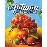 Autumn Coloring Book: A Coloring Book for Adults Featuring Relaxing Autumn Scenes and Beautiful Fall Inspired Landscapes