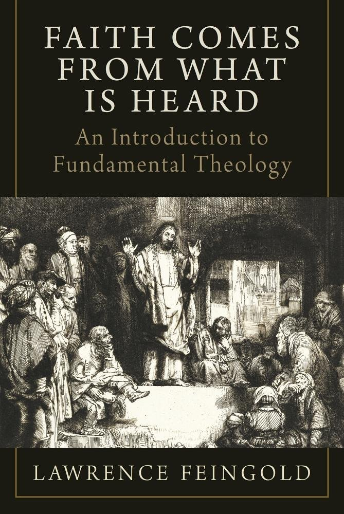 Laying the foundation a handbook of catholic apologetics and faith comes from what is heard an introduction to fundamental theology fandeluxe Images