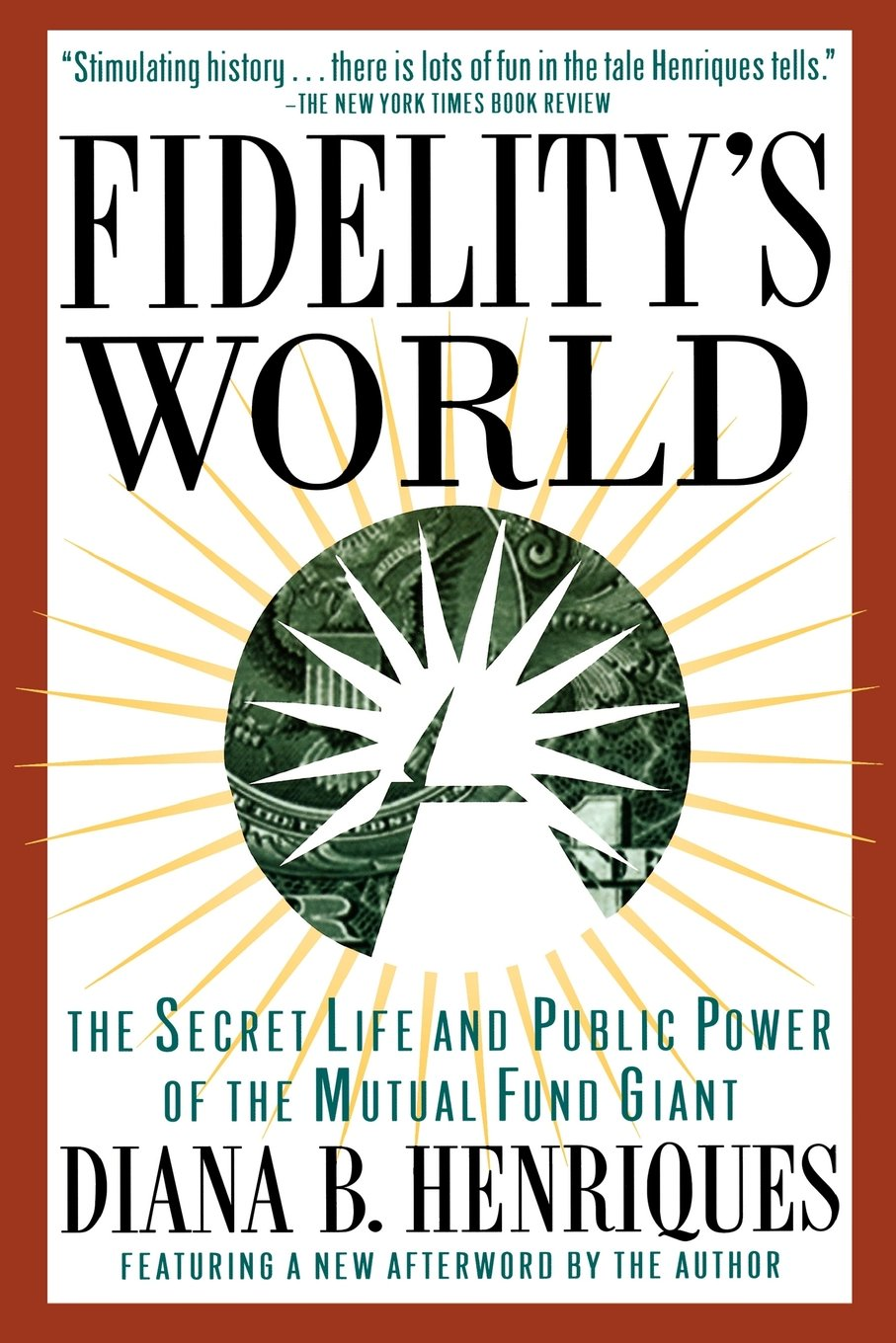 Fidelity's World: The Secret Life and Public Power of the
