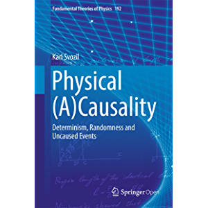 Physical (A)Causality: Determinism, Randomness and Uncaused Events (Fundamental Theories of Physics Book 192)
