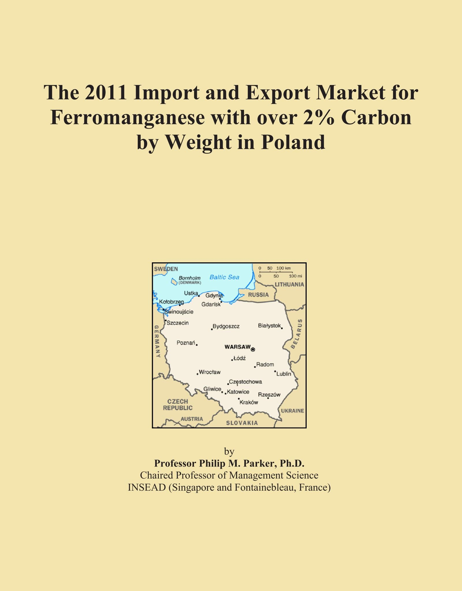 Read Online The 2011 Import and Export Market for Ferromanganese with over 2% Carbon by Weight in Poland PDF