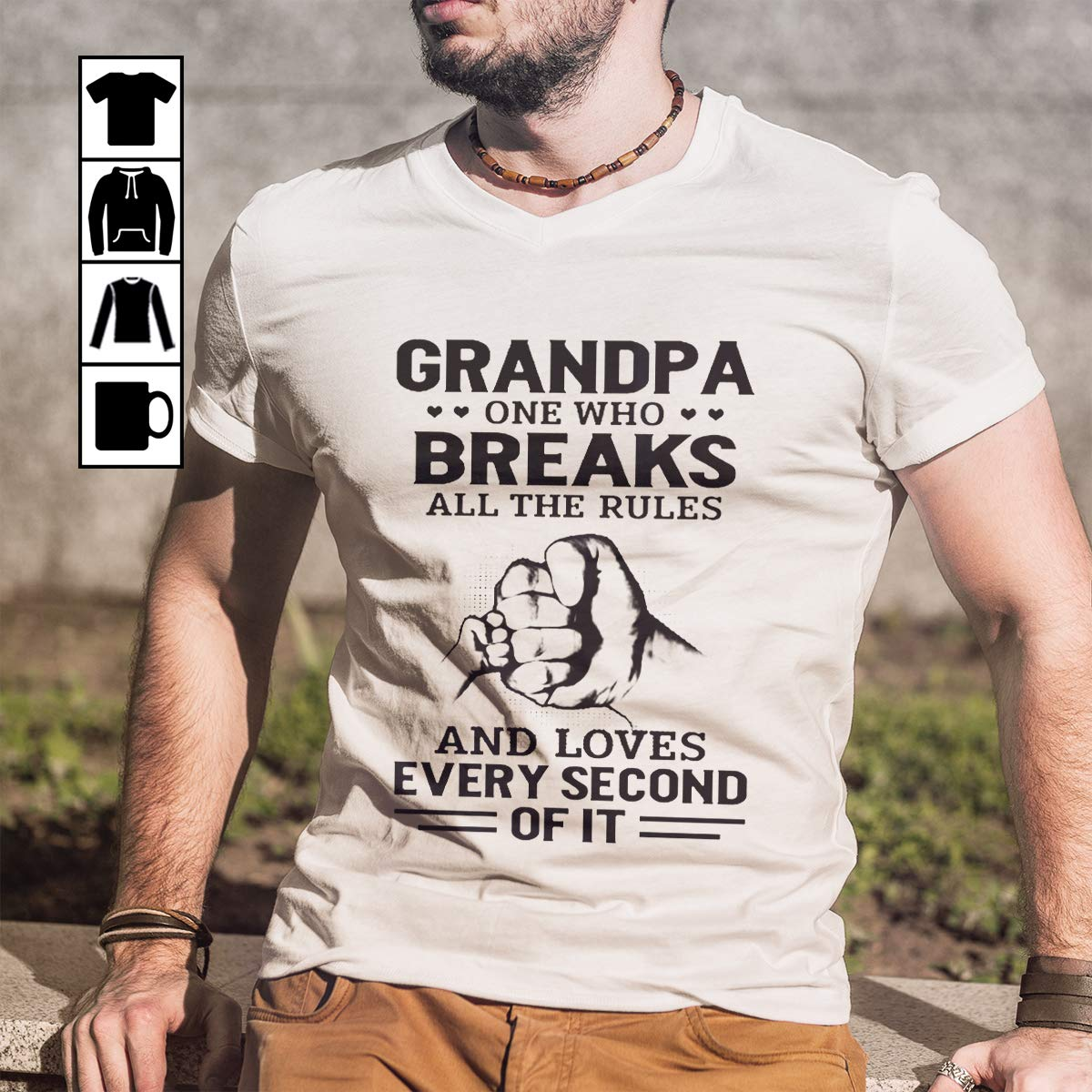 Grandpa One Who Breaks All The Rules And Loves Every Second Of It Tshirt