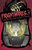 Frightmares 3: Even More Scary Stories to Read - If You Dare (Michael Dahl's Really Scary Stories)