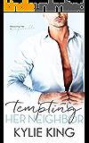 Tempting Her Neighbor: a forbidden dad's best friend romance
