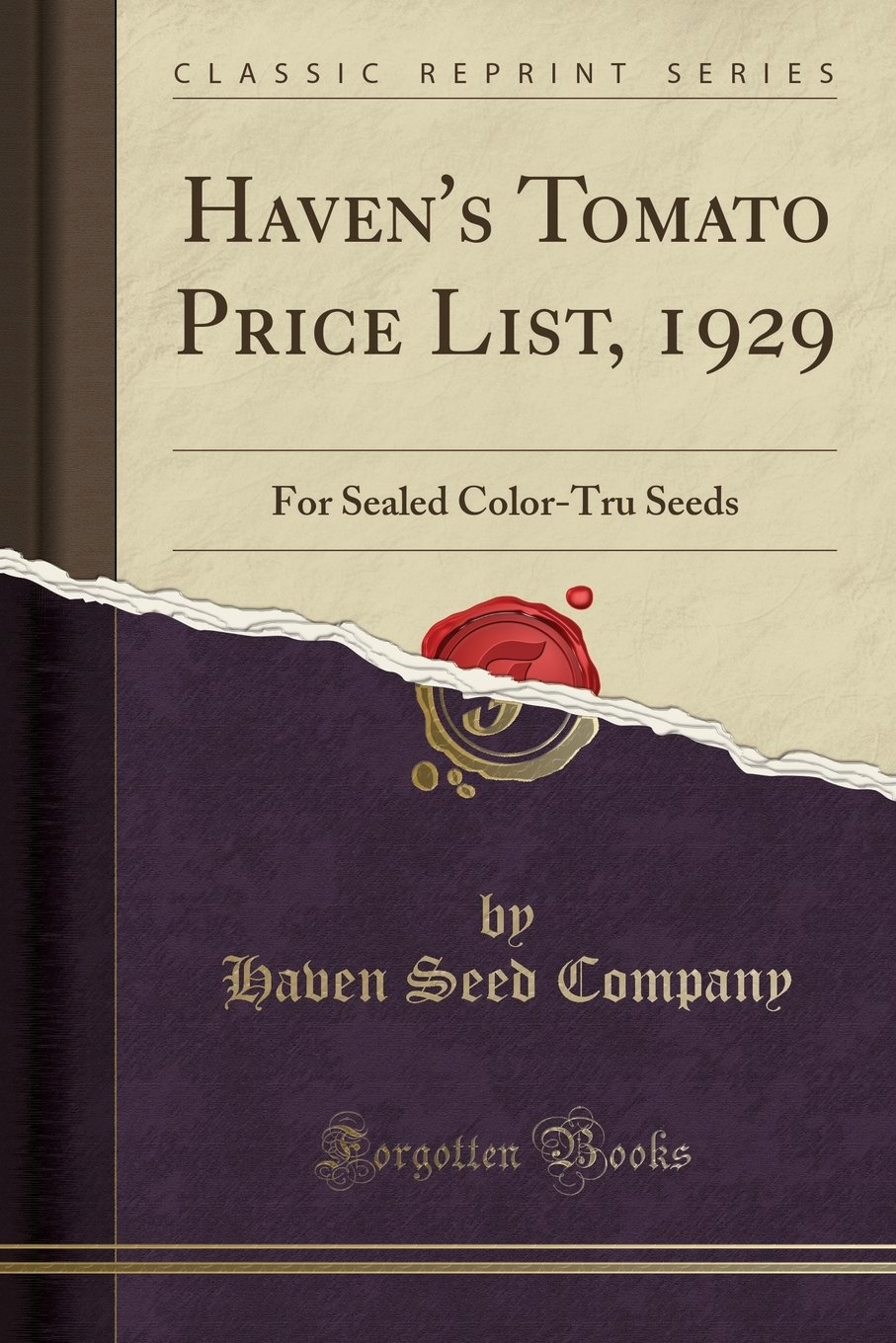Haven's Tomato Price List, 1929: For Sealed Color-Tru Seeds (Classic Reprint) ebook