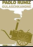 Gulaschkanone (La Prima Guerra Mondiale raccontata da Paolo Rumiz)