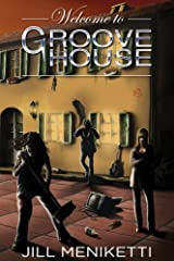 Welcome to Groove House Kindle Edition