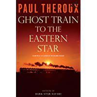 Image for Ghost Train to the Eastern Star: 28,000 Miles in Search of the Railway Bazaar