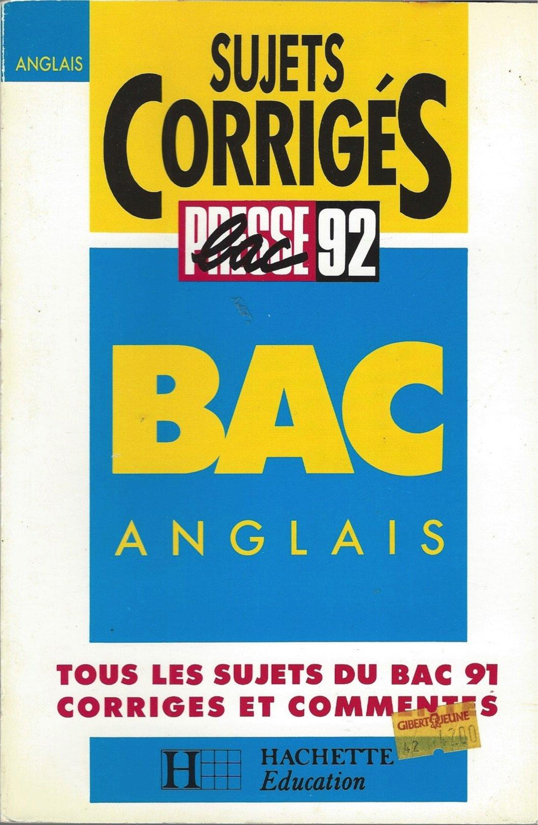 Sujet Corrigés Presse bac 92 Anglais - Tous les sujets du bac 91 corrigés et commentés Paperback – 1991
