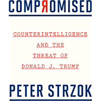 Compromised: Counterintelligence and the Threat of Donald J. Trump (English Edition)