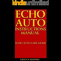 Echo Auto Instructions Manual: Echo Auto User Guide