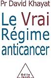 Le Vrai Régime anticancer