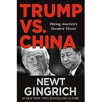 Trump vs. China: Facing America s Greatest Threat