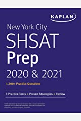 New York City SHSAT Prep 2020 & 2021: 3 Practice Tests + Proven Strategies + Review (Kaplan Test Prep NY) Kindle Edition