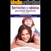 Berrinches y Rabietas para mamás Imperfectas