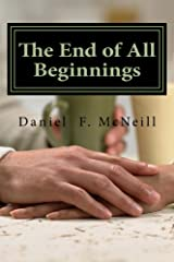 The End of All Beginnings Kindle Edition