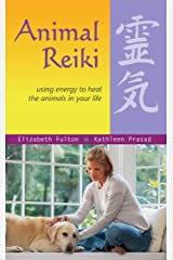 Animal Reiki: Using Energy to Heal the Animals in Your Life (Travelers' Tales Guides) Kindle Edition