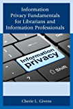 Information Privacy Fundamentals for Librarians and Information Professionals