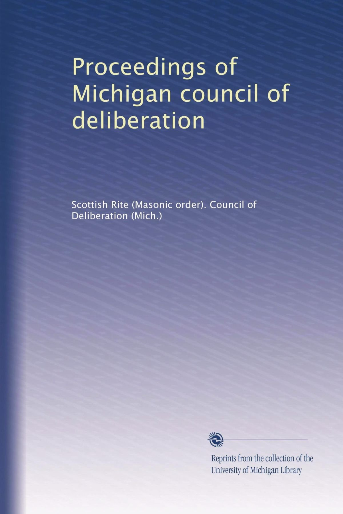 Proceedings of Michigan council of deliberation PDF