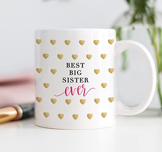 Best Big Sister Ever Coffee Mug Gift Idea From Younger Sibling Seester Friends Bestie BFF Blessing My Love Heart Christmas Birthday Present 11oz