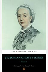 The Wimbourne Book of Victorian Ghost Stories (Annotated): Volume 16 Kindle Edition