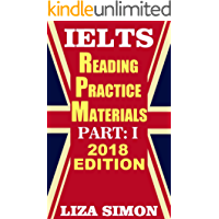 IELTS Reading Practice Materials, Part: 1: 2018 Edition (IELTS Reading Books by Liza Simon) (English Edition)