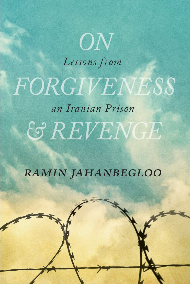 On Forgiveness and Revenge: Lessons from an Iranian Prison (The Regina Collection) pdf epub