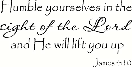 """Amazon.com: James 4:10, 12""""x22"""" Vinyl Wall Decal, Humble Yourselves in The  Sight of The Lord and He Will Lift You Up, Creation Vinyls: Kitchen & Dining"""