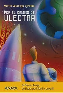 Por el camino de Ulectra (Literatura Juvenil (A Partir De 12 Años) -