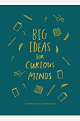 Big Ideas for Curious Minds : An Introduction to Philosophy Kindle Edition