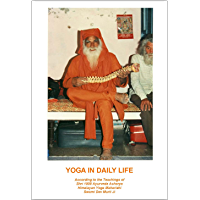 Yoga In Daily Life by Swami Dev Murti Ji: Written by Jack K Boulton and John R More (English Edition)
