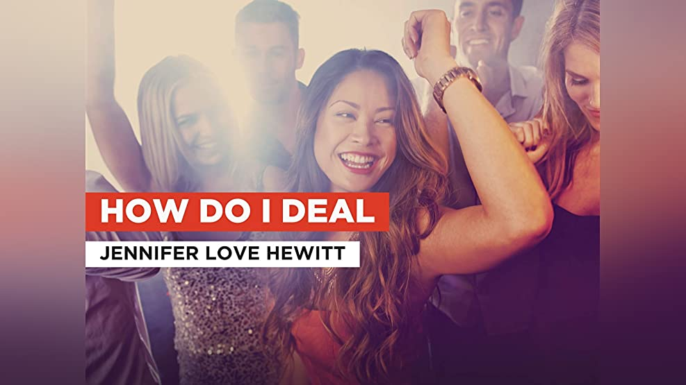 How Do I Deal im Stil von Jennifer Love Hewitt
